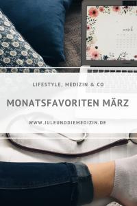 Meine Monatsfavoriten aus dem Monat März 2018, lifestyle, medicine, medschool, medstudent, study